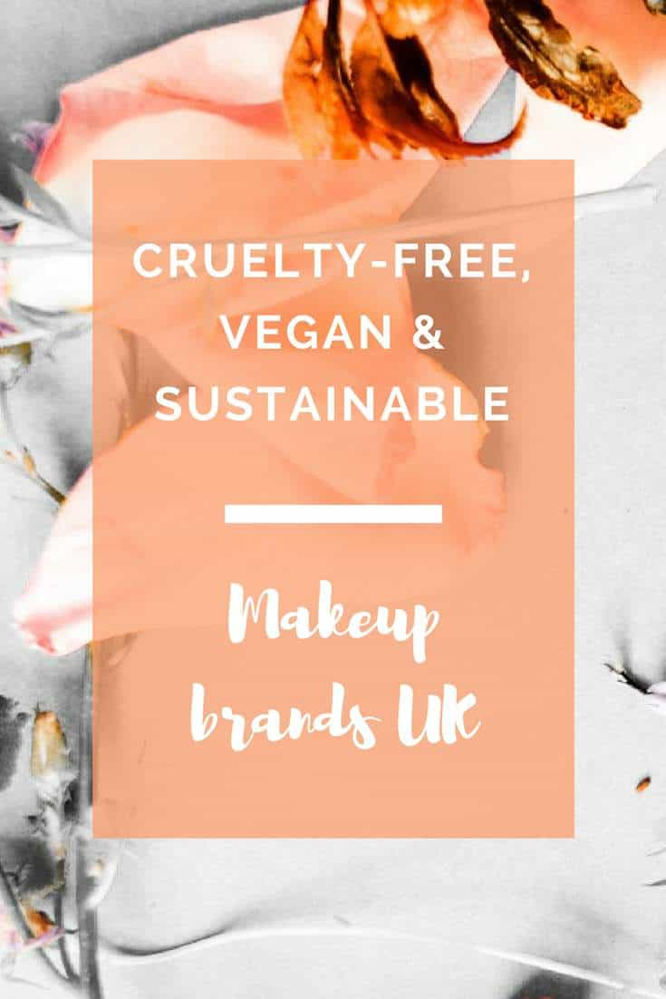 We list out the best vegan and cruelty free makeup brands that we've been able to find in the UK so far #crueltyfree #vegan #sustainable