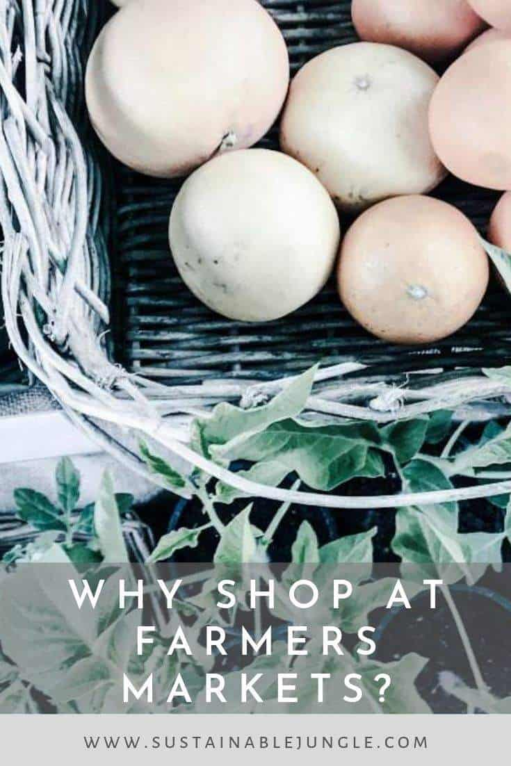 Why shop at farmers markets #farmersmarket #sustainableliving #buylocal