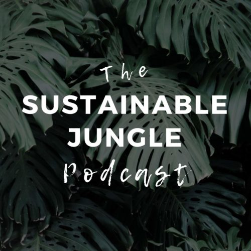 Sustainable Jungle Podcast