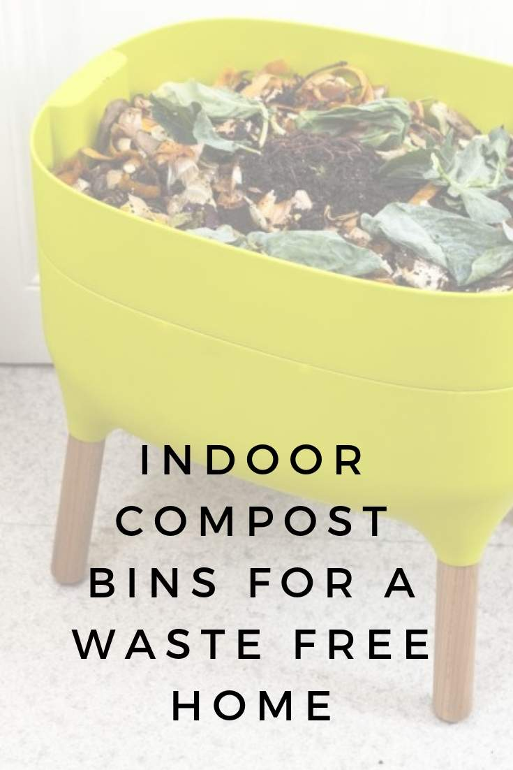 Indoor Compost Bins for a Waste Free home #indoorcompostbin #compost #wormfarm #sustainableliving