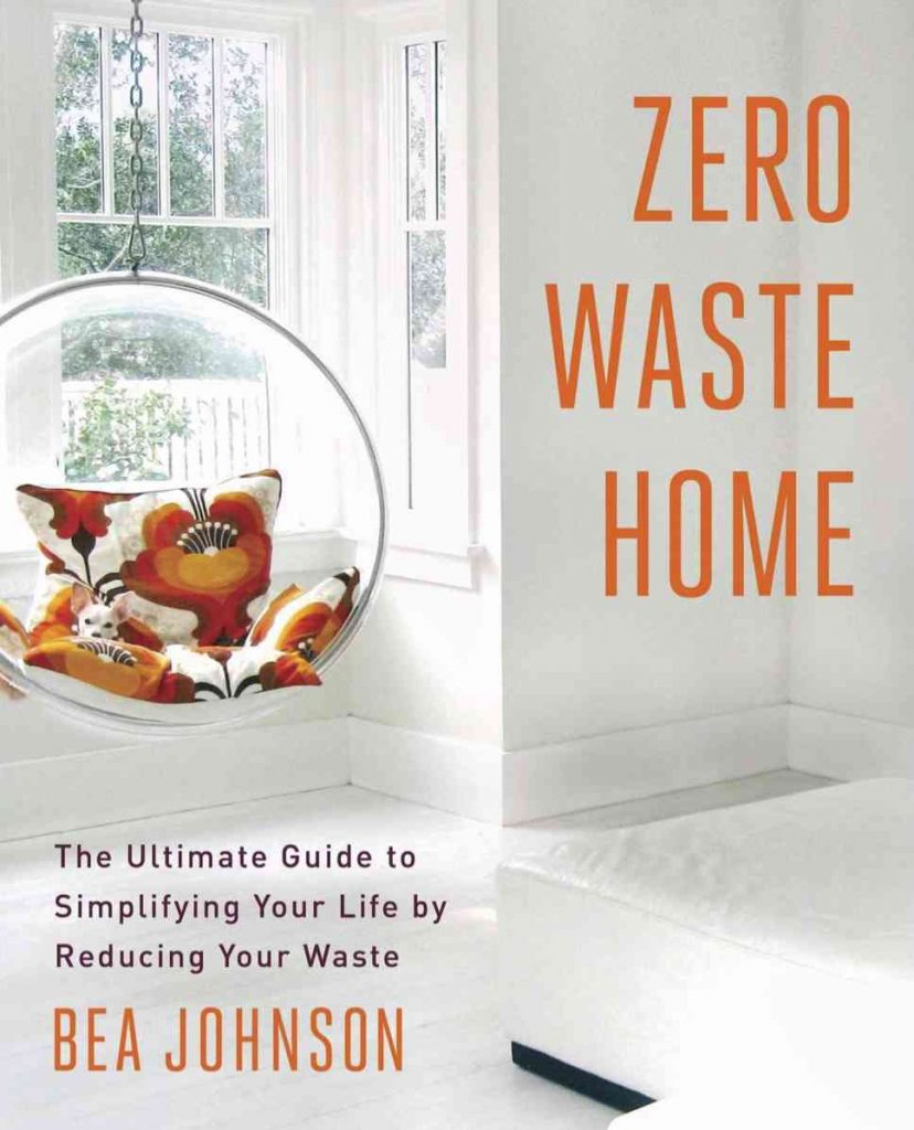 Since many of us are now spending increased amounts of time at home, what better time to work on our healthy home habits with some sustainability books? Image by Bea Johnson #sustainabilitybooks #zerowastebooks #socialjusticebooks