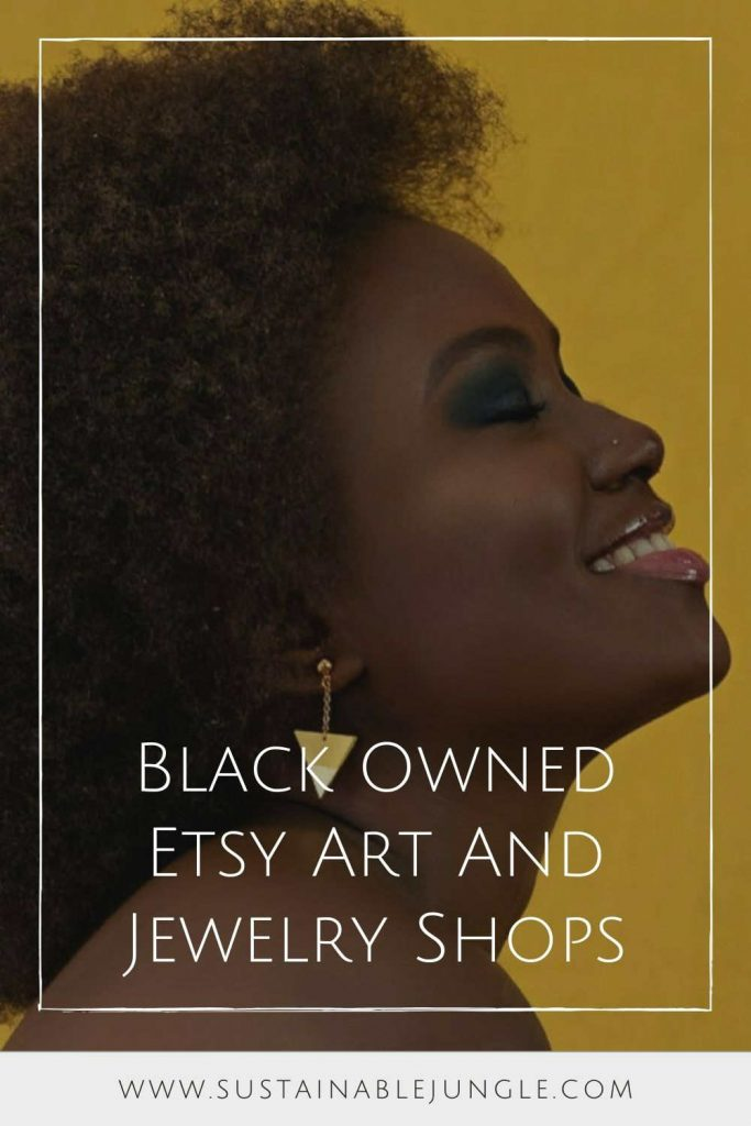 Black Owned Etsy Art And Jewelry Shops for Ethical Empowerment #blackownedetsyshops #blackownedetsyartshops #blackownedetsyjewelryshops #sustainablejungle