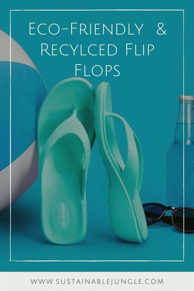 Here, we're talking flip flops folks and any of these vegan, eco friendly and recycled flip flops we've listed here will do the trick if you need to buy new... Image by Okabashi #ecofriendlyflipflops #recycledflipflops #sustainablejungle