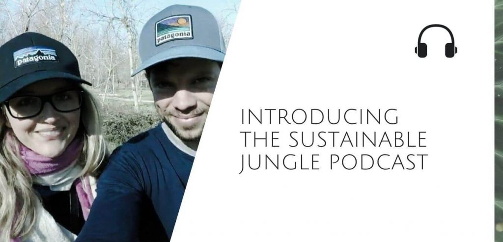 Introducing the Sustainable Jungle Podcast #sustainablejungle