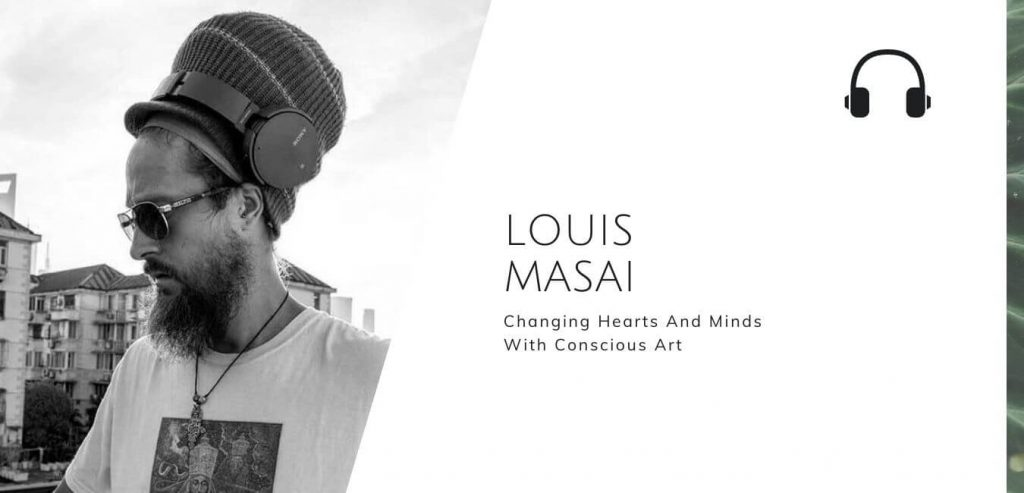 Changing Hearts And Minds With Conscious Art with Louis Masai on the Sustainable Jungle Podcast #sustainablejungle