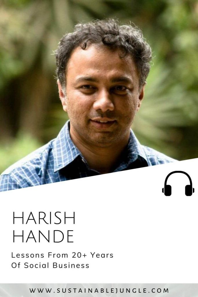 Lessons From 20+ Years Of Social Business with Harish Hande on the Sustainable Jungle Podcast #sustainablejungle
