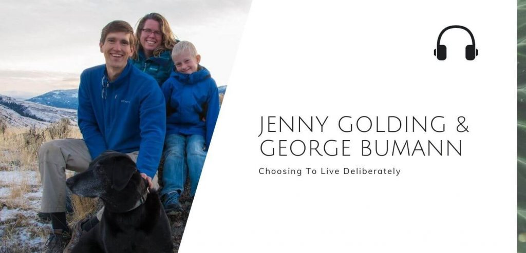 Choosing To Live Deliberately with Jenny Golding & George Bumann on the Sustainable Jungle Podcast #sustainablejungle
