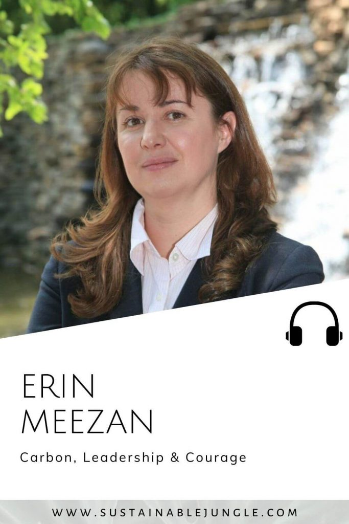 Carbon, Leadership & Courage with Erin Meezan on the Sustainable Jungle Podcast #sustainablejungle