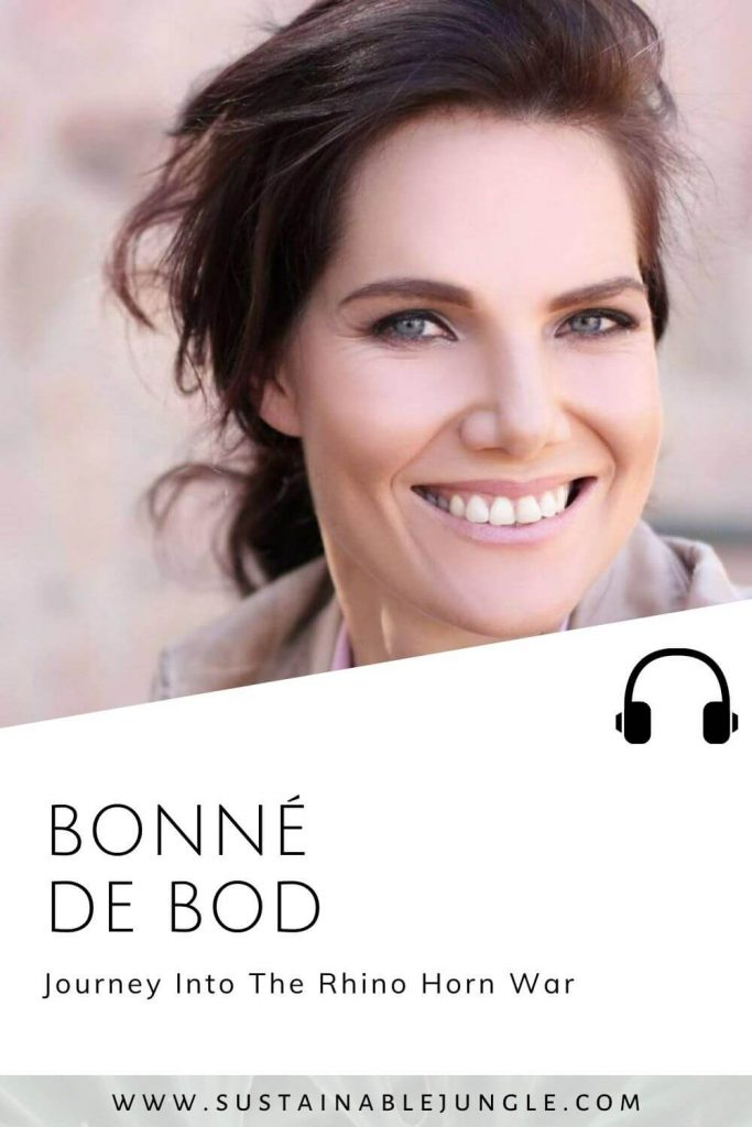Journey Into The Rhino Horn War with Bonne de Bod on the Sustainable Jungle Podcast #sustainablejungle