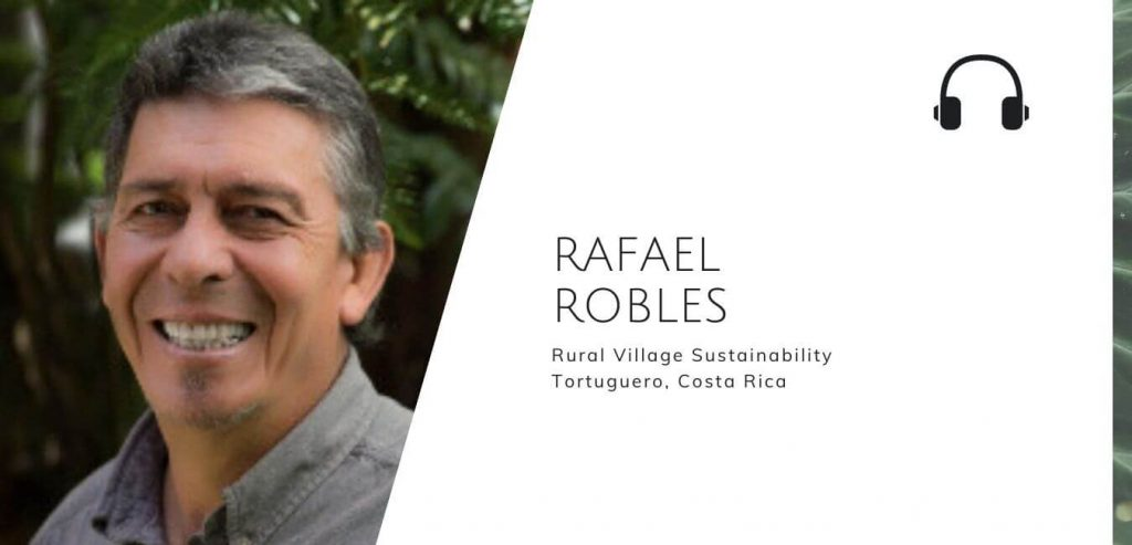 Rural Village Sustainability In Tortuguero, Costa Rica with Rafael Robles on The Sustainable Jungle Podcast #sustainablejungle