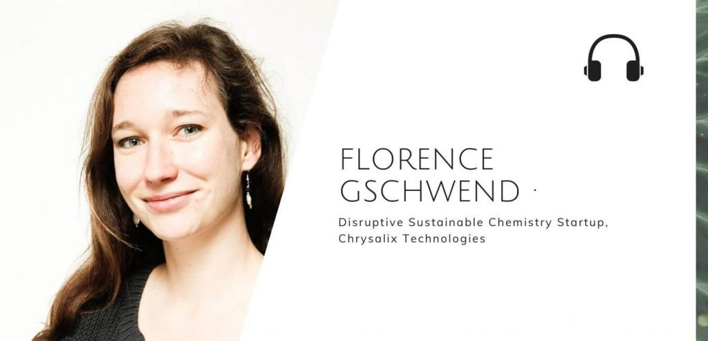 Disruptive Sustainable Chemistry Startup, Chrysalix Technologies with Florence Gschwend on the Sustainable Jungle Podcast #sustainablejungle