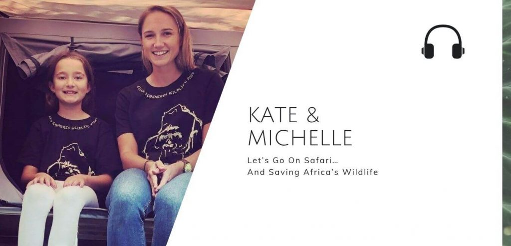 Let's go on safari and saving animals with Kate & Michelle on the Sustainable Jungle Podcast #sustainablejungle