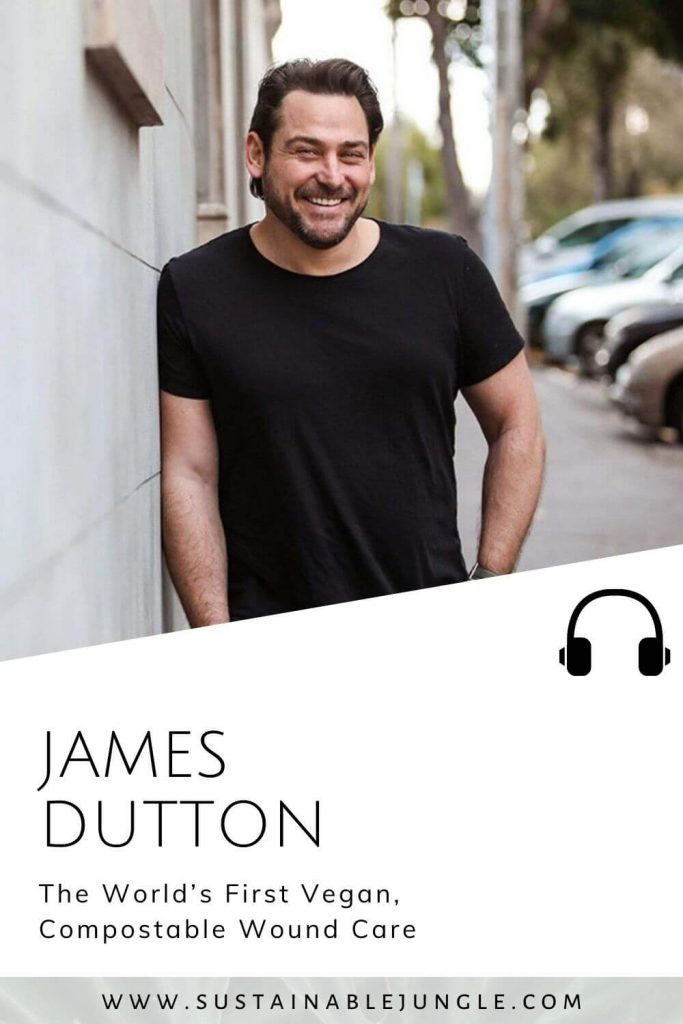 The first vegan compostable wound care with James Dutton @ Patch Strips on the Sustainable Jungle Podcast #sustainablejungle