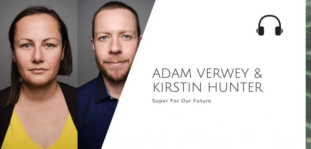 Super for Our Future with Adam Verwey & Kirstin Hunter @FutureSuper on the Sustainable Jungle Podcast #sustainablejungle