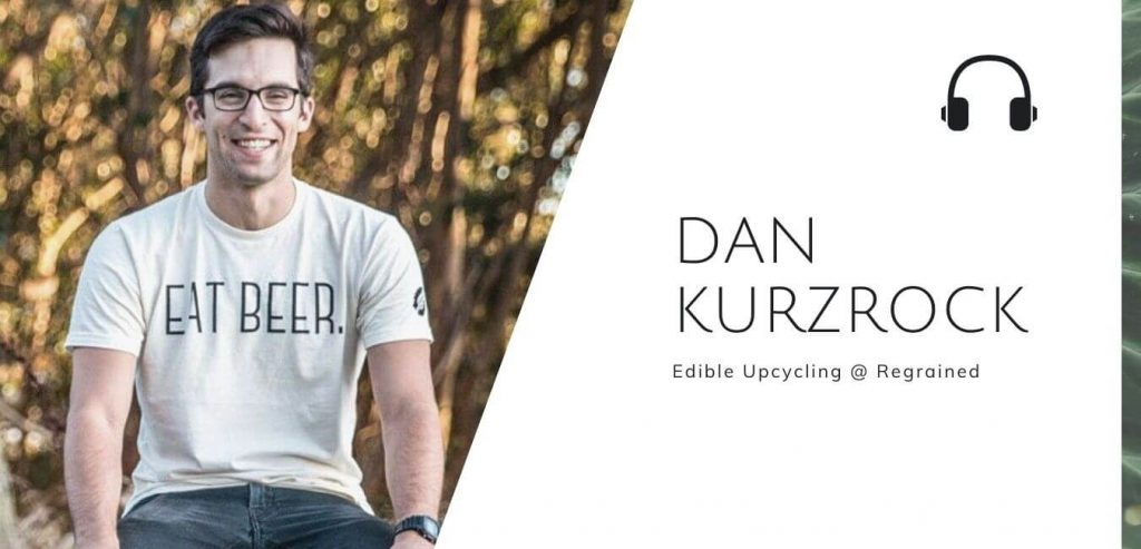 Sustainable Jungle Prodcast: Dan Kurzrock - Edible Upcycling @ Regrained #foodwaste