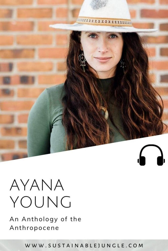Sustainable Jungle Podcast - Ayana Young - For the Wild - episode 51