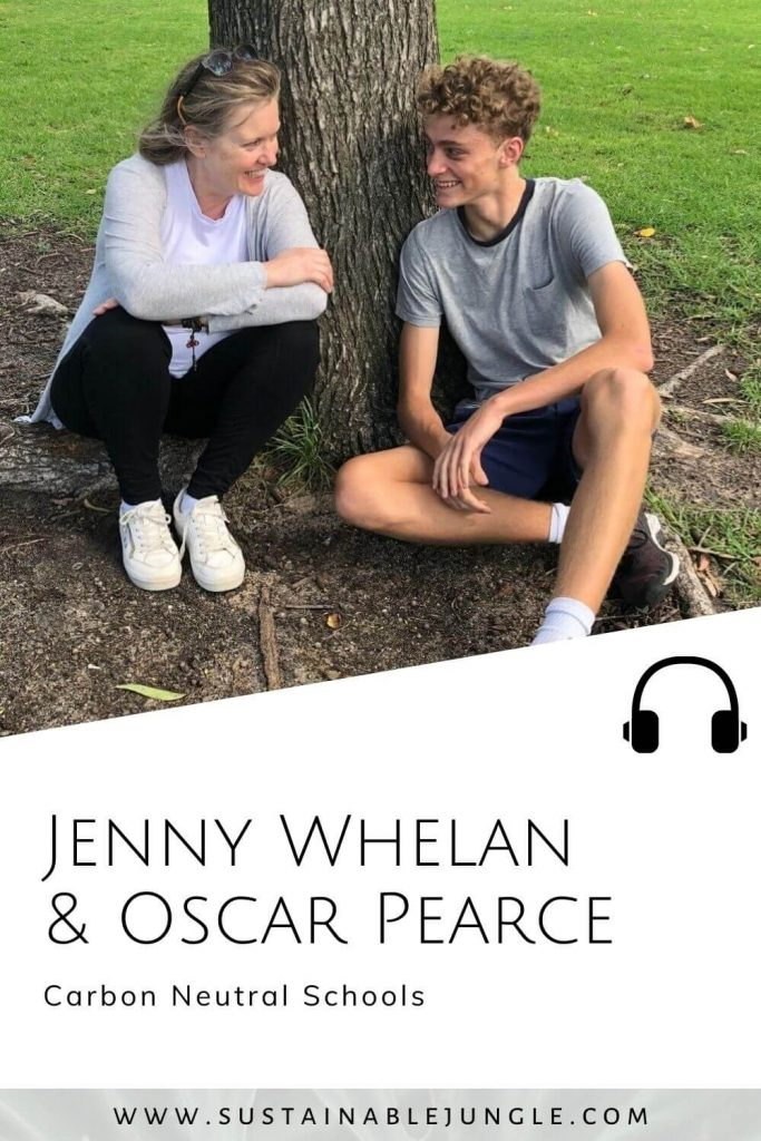 Sustainable Jungle Podcast - Jenny Whelan and Oscar Pearce - Carbon Neutral Schools