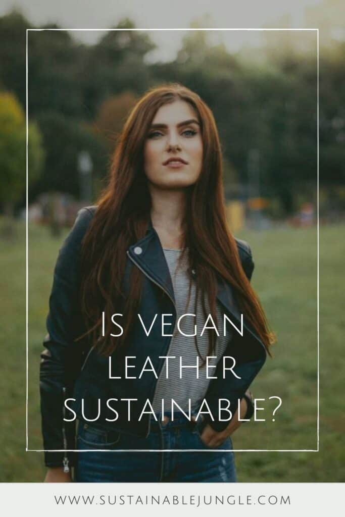 What is Vegan Leather and is it Sustainable? #whatisveganleather? #veganleather #fauxleather #isveganleathersustainable #sustainablejungle