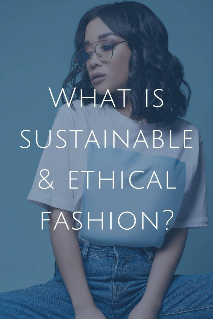 What is Sustainable and Ethical Fashion  #sustainablejungle #sustainablefashion