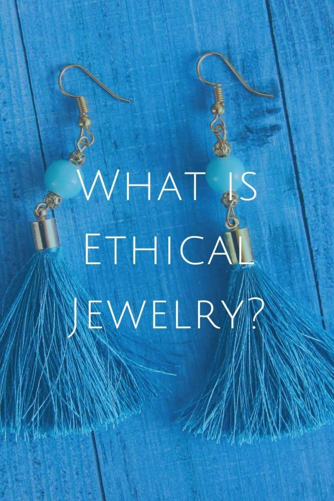 What is Sustainable and Ethical Jewelry? #sustainablejungle #ethicaljewelry