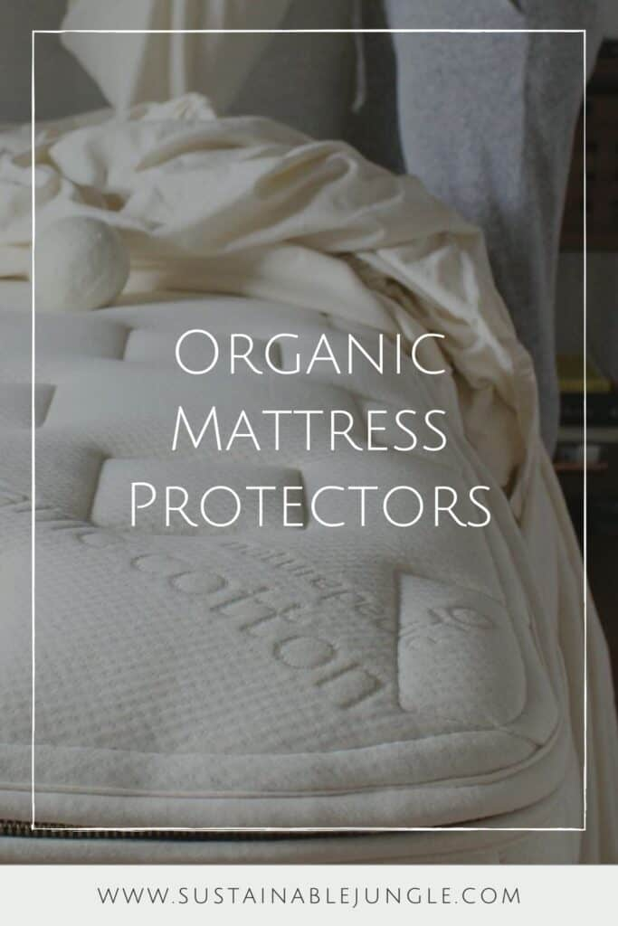 A good natural and organic mattress protector protects you (from dust mites and bacteria), your mattress (from excessive wear and tear), and the planet (from harsh toxins and synthetic materials).  Image by Naturepedic #organicmattressprotector #naturalmattressprotector #sustainablejungle