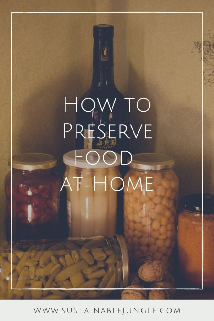 Learning how to preserve food at home is one of the easiest ways to prevent food waste… while ensuring you have healthy, whole foods on hand. Image by Héctor J. Rivas on Unsplash #howtopreservefood #howtopreservefoodathome #sustainablejungle