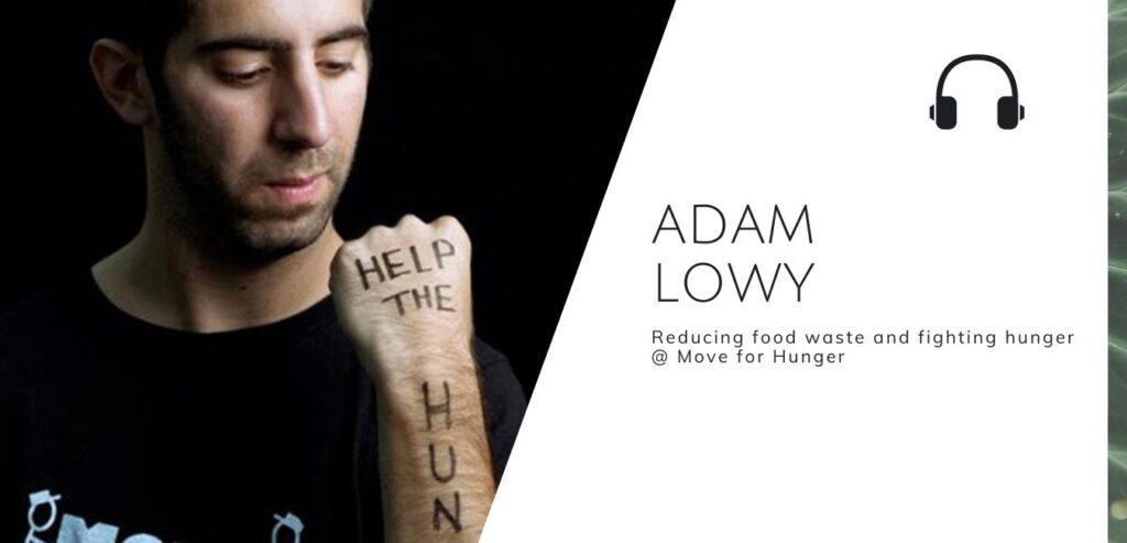 Reducing food waste and fighting hunger @ Move for Hunger with Adam Lowy on the Sustainable Jungle Podcast #adamlowy #moveforhunger #sustainablejungle