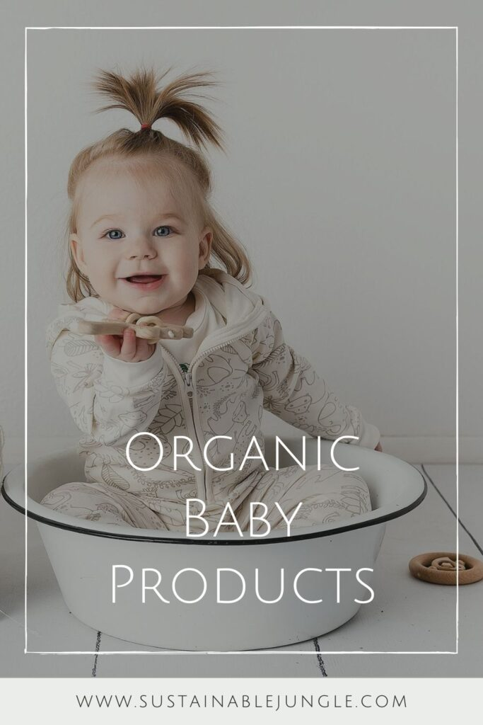 We've rounded up some carefully vetted organic baby products for all areas of newborn parentage—everything from dressing, to sleeping, to playing, to keeping baby's bottom as smooth as, well, a baby's bottom. Image by Finn + Emma #organicbabyproducts #sustainablejungle