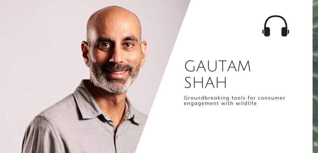 Groundbreaking tools for consumer engagement with wildlife @ Internet of Elephants with Gautam Shah on the Sustainable Jungle Podcast  #wildlifeconservation #sustainablejungle