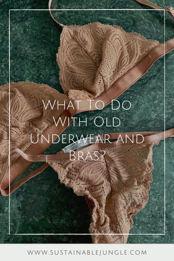 We've all been there. The unravelled elastane threatening to leave us underwear-less. The escaped bra underwire stabbing our side boob. The question remains: what to do with old underwear and what to do with old bras. Image by Underprotection #whattodowitholdunderwear #whattodowitholdbras #sustainablejungle